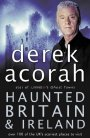 'Haunted Britain & Ireland' by Derek Acorah