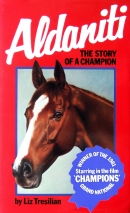 'Aldaniti - The Story of a Champion' by Liz Tresilian