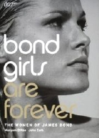 Bond Girls Are Forever by Maryam d'Abo and John Cork