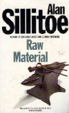 Alan Sillitoe's autobiographical novel 'Raw Material'