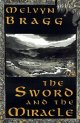 Melvyn Bragg's 'The Sword and the Miracle'