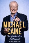 Michael Caine's second autobiography 'The Elephant to Hollywood'