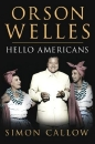 'Hello Americans' a biography of Orson Welles by Simon Callow