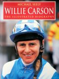'Willie Carson - The Illustrated Biography' by Michael Seely