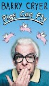 Barry Cryer's book 'Pigs Can Fly'