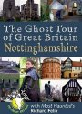'The Ghost Tour of Great Britain - Nottinghamshire'