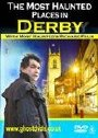 'The Most Haunted Places in Derby' by Richard Felix