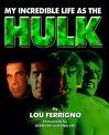 Book - 'My Incredible Life As The Hulk' by Lou Ferrigno