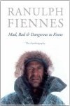 Sir Ranulph Fiennes' 2nd autobiography 'Mad, Bad & Dangerous to Know'
