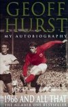 Geoff Hurst's autobiography '1966 and All That'