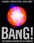 'Bang! - The Complete History of the Universe' by Sir Patrick Moore, Brian May & Chris Lintott