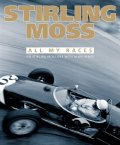 'All My Races' by Sir Stirling Moss