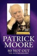 Sir Patrick Moore's autobiography '80 Not Out'