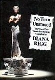 Diana Rigg's book 'No Turn Unstoned'