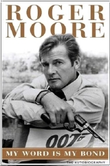 Sir Roger Moore's autobiography 'My Word Is My Bond'