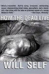 Will Self's book 'How The Dead Live'