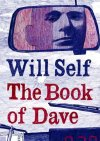 Will Self's book 'The Book of Dave'