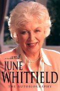 June Whitfield's autobiography '...and June Whitfield'