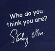 Tee Shirt slogan - 'Who do you think you are? Stirling Moss'