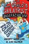 Hank Zipzer book 'The World's Greatest Underachiever and the Crazy Classroom Cascade' by Lin Oliver & Henry Winkler